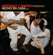 Hecho en casa part 1 - CD Audio di Afronaut y Amigos