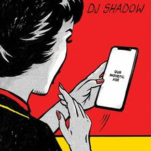 Our Pathetic Age - CD Audio di DJ Shadow