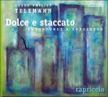 Dolce e Staccato (Ouvertures & Concertos - CD Audio di Georg Philipp Telemann