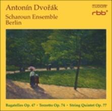 Bagatelle op.47 - Terzetto op.74 - Quintetto op.77 - CD Audio di Antonin Dvorak