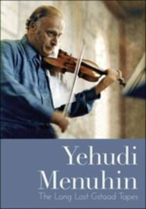 Yehudi Menuhin. : The Long Lost Gstaad Tapes - DVD