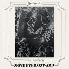 Move Ever Onward - CD Audio di Brother Ahh