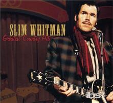 Greatest Country Hits - CD Audio di Slim Whitman