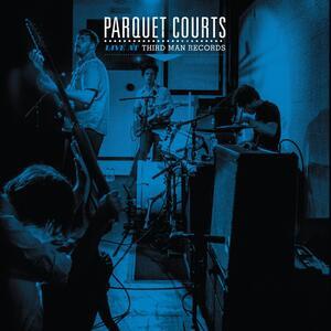 Live at Third Man Records - Vinile LP di Parquet Courts