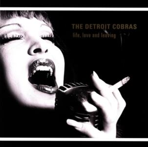 Life, Love and Leaving - Vinile LP di Detroit Cobras