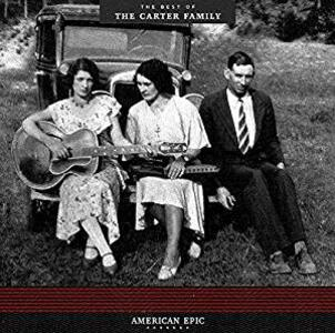 American Epic. Best of - Vinile LP di Carter Family