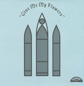 Give Me My Flowers. Powerhouse Gospel Music from the 50's and 60's on Nashboro Records - Vinile LP