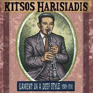 Kitsos Harisiadis' Lament in a Deep Style 1929-1931 - Vinile LP