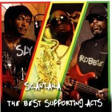 The Best Supporting Acts - CD Audio di Sly & Robbie,Scantana