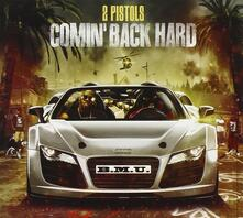 Comin' Back Hard - CD Audio di Two Pistols