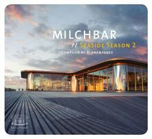 Milchbar. Seaside Season 2 - CD Audio di Blank & Jones