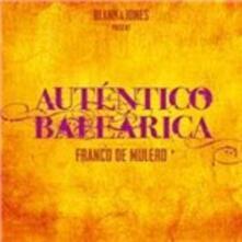 Autentico Balearica (presented by Blank & Jones) - CD Audio di Franco De Mulero