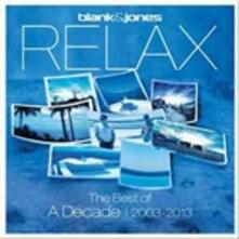 Relax. The Best of a Decade 2003-2013 - CD Audio di Blank & Jones