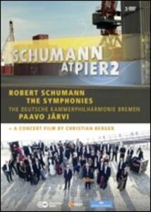 Robert Schumann. Schumann at Pier2. The Symphonies (3 DVD) - DVD
