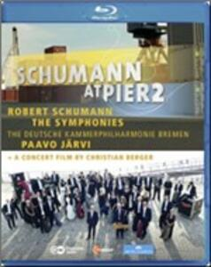 Robert Schumann. Schumann at Pier2. The Symphonies - Blu-ray