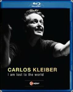 Carlos Kleiber. I Am Lost to the World di George Wubbolt - Blu-ray