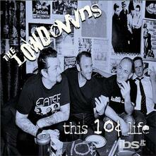 This Is 10 Cent Life - CD Audio di Lowdowns