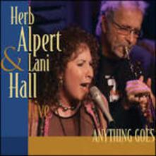 Anything Goes -Live- - CD Audio di Herb Alpert,Lani Hall