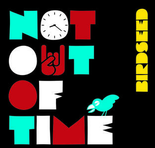 Not Out of Time - Vinile LP di Birdseed