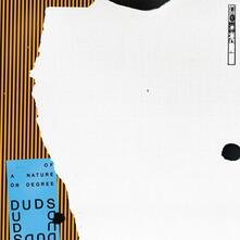 Of a Nature or Degree - CD Audio di Duds
