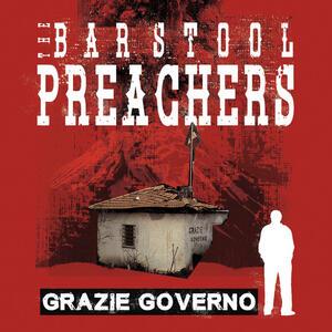 Grazie Governo - CD Audio di Barstool Preachers