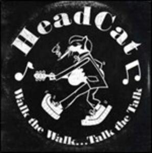 Walk the Walk...Talk the Talk - CD Audio di Headcat