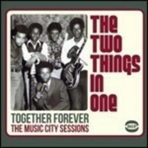 Together Forever. The Music City Sessions - Vinile LP di Two Things in One