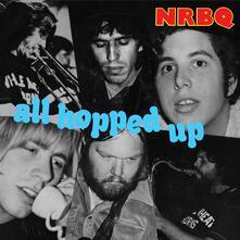 All Hopped Up (with Bonus Tracks) - CD Audio di NRBQ