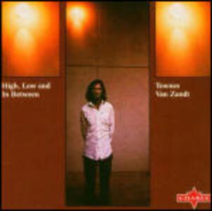 High, Low and in Between - Vinile LP di Townes Van Zandt
