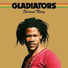 Serious Thing - CD Audio di Gladiators