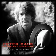 On the Way Downtown - CD Audio di Peter Case