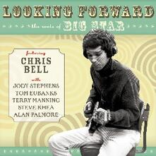 Looking Forward. The Roots of Big Star - CD Audio di Chris Bell