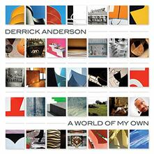 A World of My Own - CD Audio di Derrick Anderson