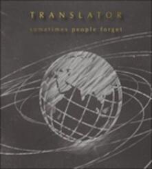 Sometimes People Forget - CD Audio di Translator