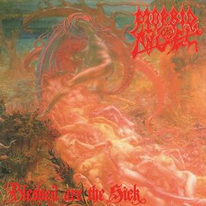 Blessed Are the Sick - CD Audio di Morbid Angel