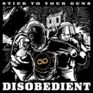 Disobedient - CD Audio di Stick to Your Guns