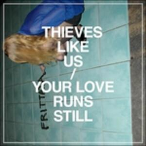Your Love Runs Still - Vinile LP di Thieves Like Us