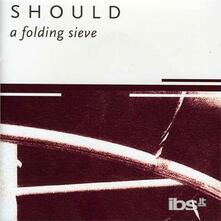 Folding Sieve - CD Audio di Should