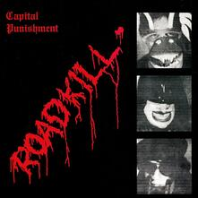 Roadkill - CD Audio di Capital Punishment