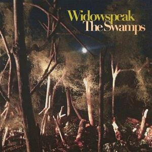 Swamps - Vinile LP di Widowspeak