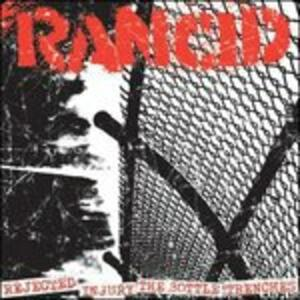 Rejected - Injury - the Bottle - Trenches - Vinile 7'' di Rancid