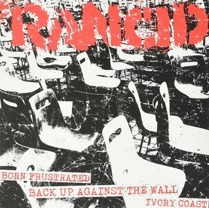 Born Frustrated - Back Up Against the Wall - Ivory Coast - Vinile 7'' di Rancid