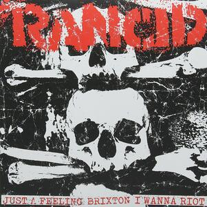 Just a Feeling - Brixton - I Wanna Riot - Vinile 7'' di Rancid