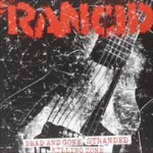 Dead and Gone - Stranded - Killing Zone - Vinile 7'' di Rancid