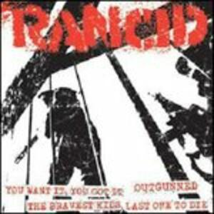 You Want it - Outgunned - the Bravest Kids - Last One to Die - Vinile 7'' di Rancid