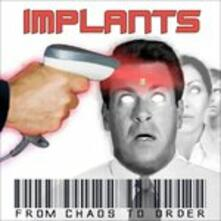 From Chaos to Order - CD Audio di Implants