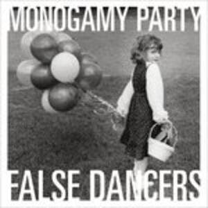 False Dancers - Vinile LP di Monogamy Party