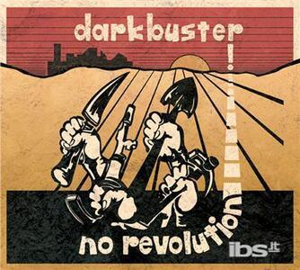 No Revolution - Vinile LP di Darkbuster