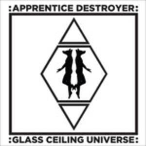 Glass Ceiling Universe - Vinile LP di Apprentice Destroyer