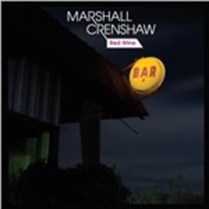 Red Wine - Vinile LP di Marshall Crenshaw